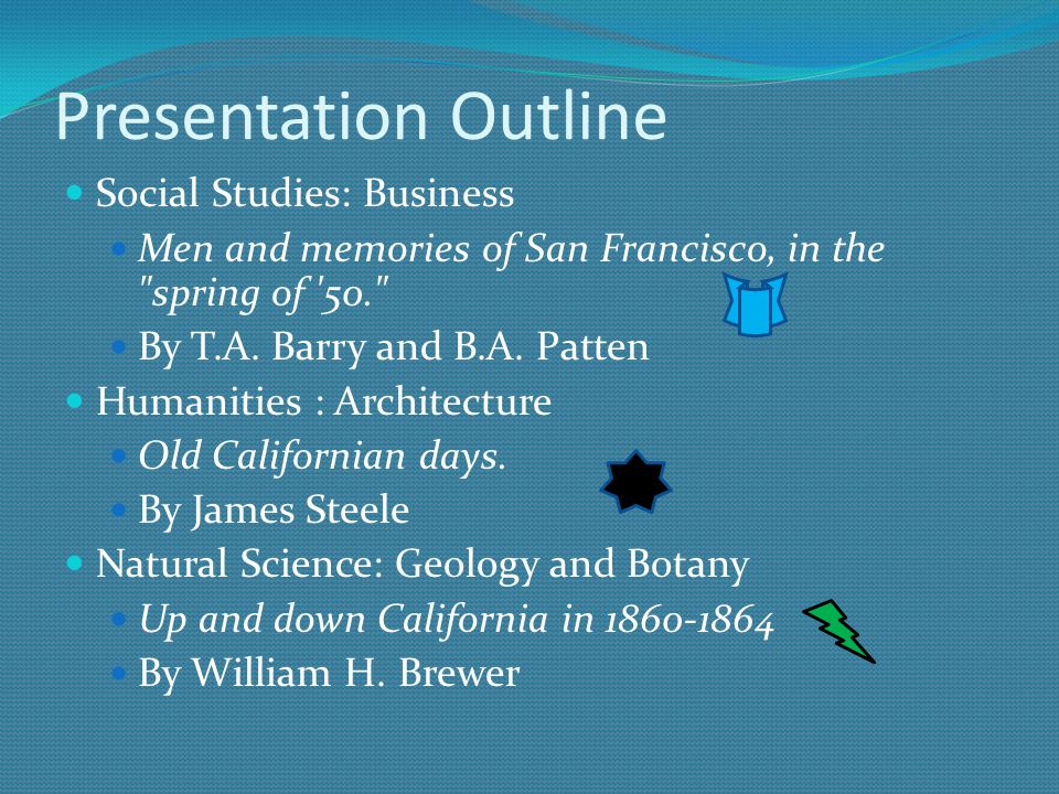 Presentation Outline Social Studies: Business Men and memories of San Francisco, in the spring of 50. By T.A.