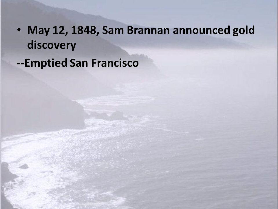 Sam Brannan Courtesy of The Bancroft Library, University of California, Berkeley.