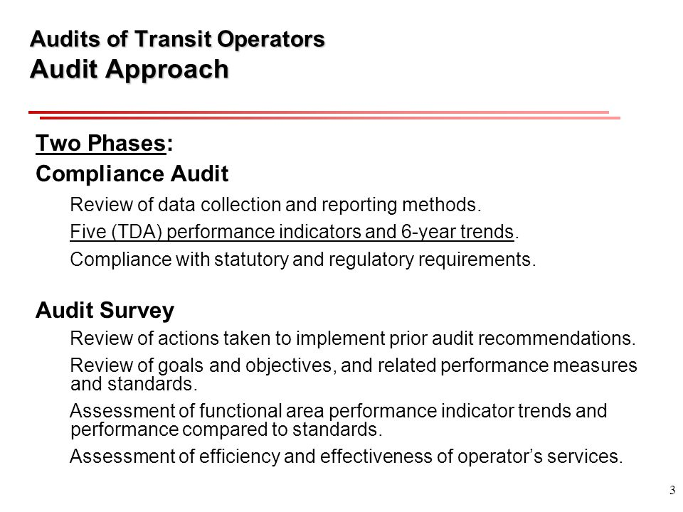 3 Audits of Transit Operators Audit Approach Two Phases: Compliance Audit Review of data collection and reporting methods.