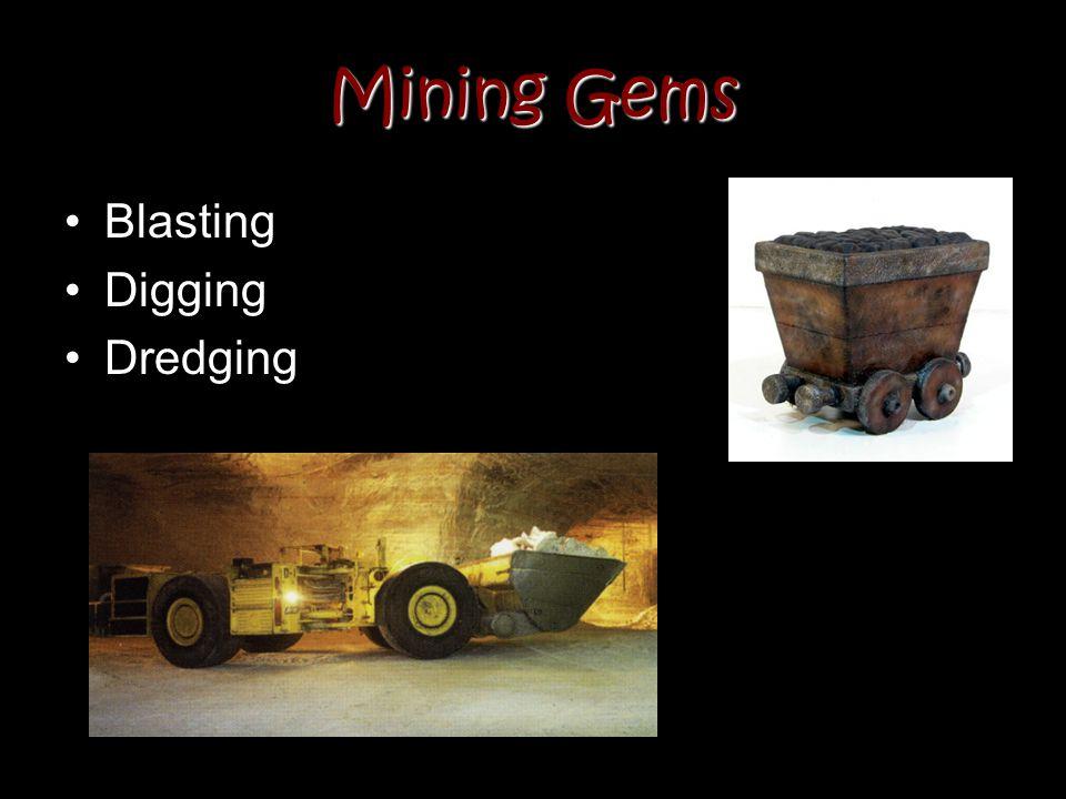 Mining Gems Blasting Digging Dredging