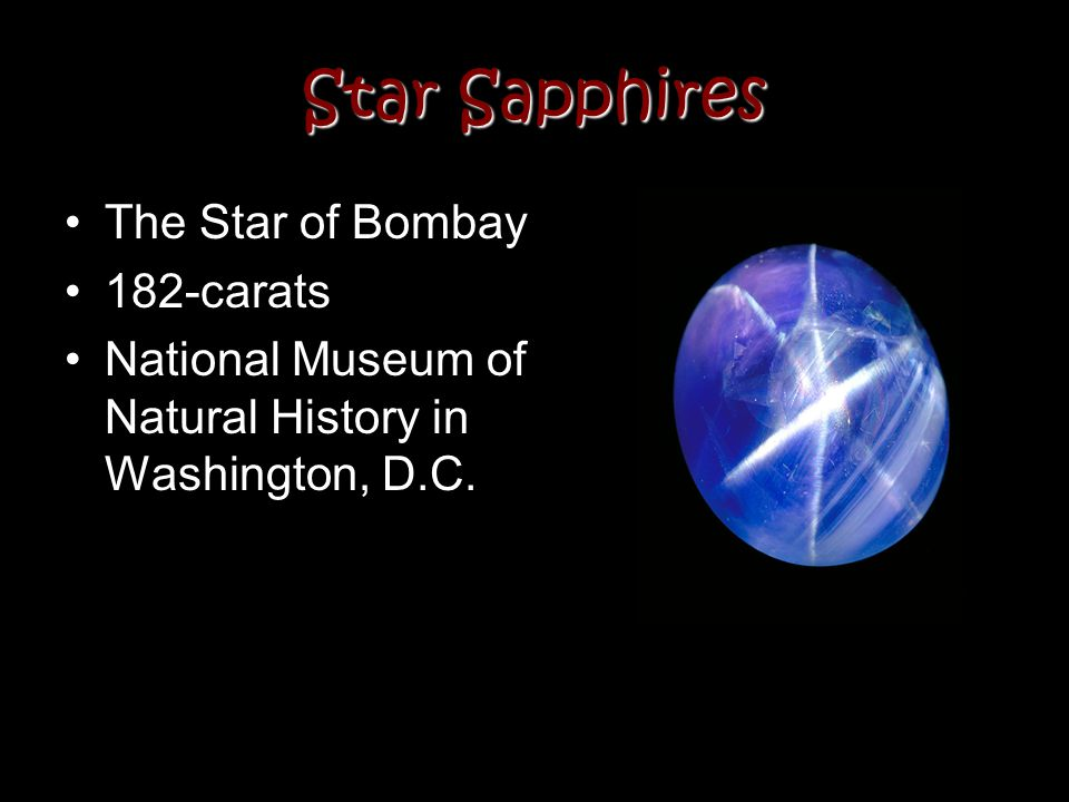 Star Sapphires The Star of Bombay 182-carats National Museum of Natural History in Washington, D.C.