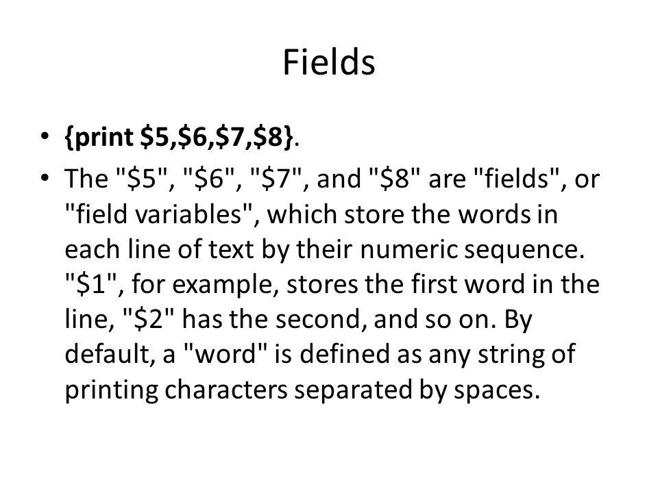 Fields {print $5,$6,$7,$8}.