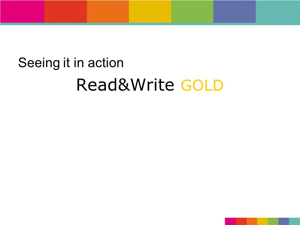 Seeing it in action Read&Write GOLD