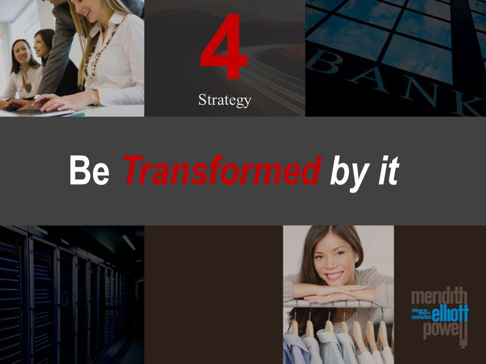 4 Strategy Be Transformed by it