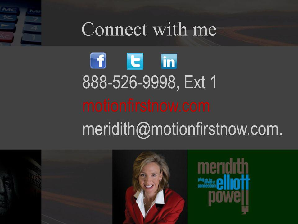 888-526-9998, Ext 1 motionfirstnow.com meridith@motionfirstnow.com. Connect with me