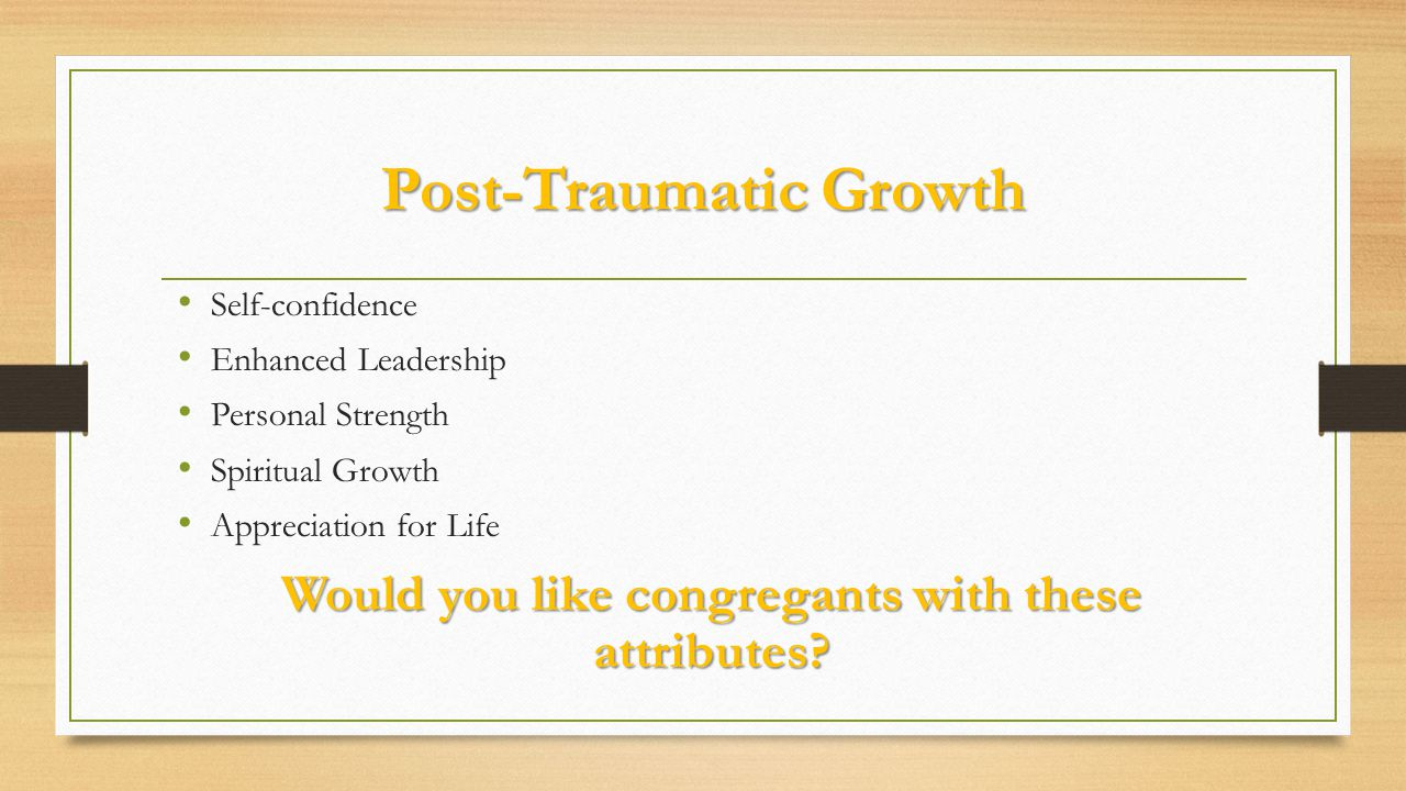 Strengths and Virtues of Military Life Unit cohesiveness Loyalty Commitment Willingness to work with the hand dealt See the task through to positive outcome Do you need these assets in your congregations?