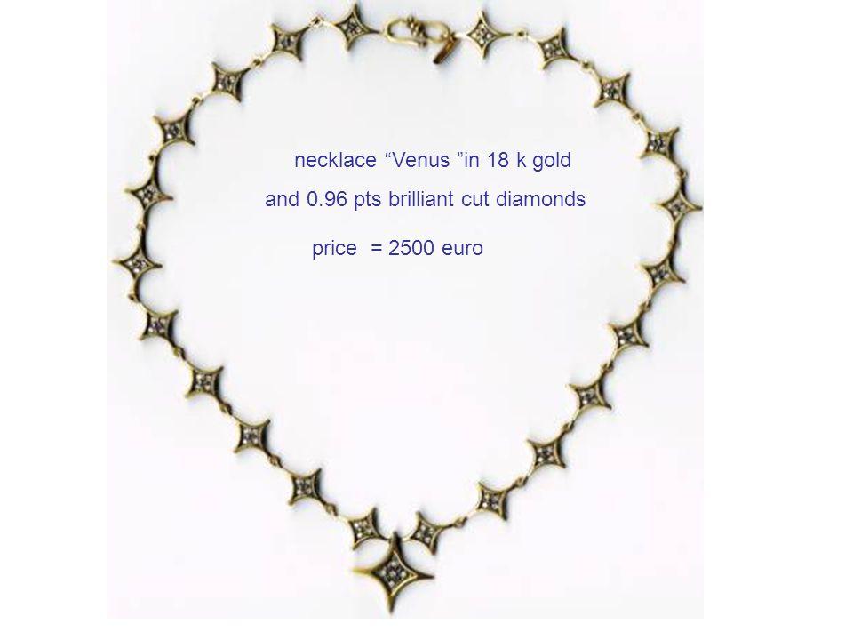 necklace Venus in 18 k gold and 0.96 pts brilliant cut diamonds price = 2500 euro