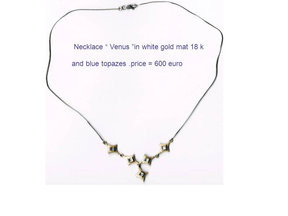 Necklace Venus in white gold mat 18 k and blue topazes.price = 600 euro