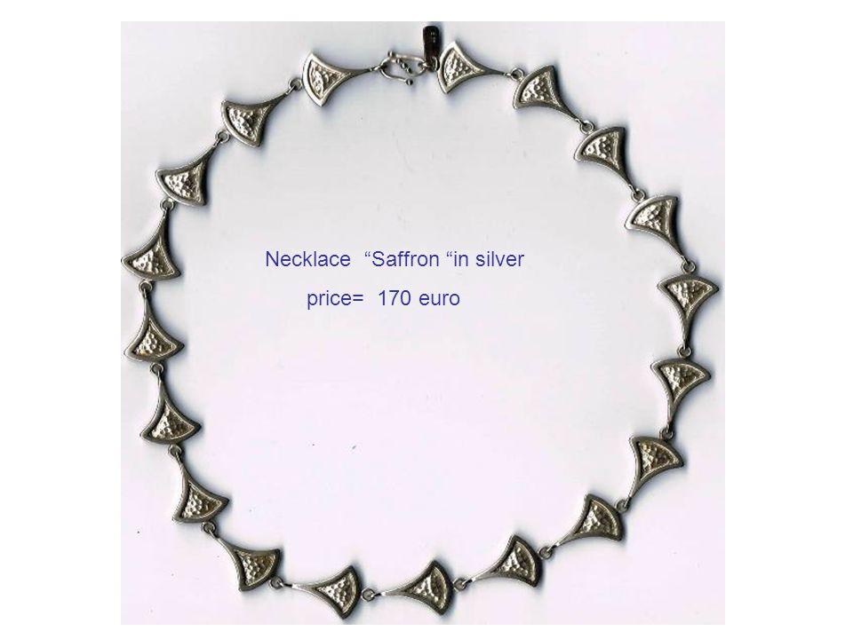 Necklace Saffron in silver price= 170 euro