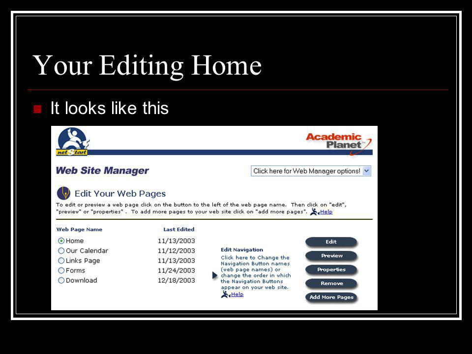 Your Editing Home It looks like this