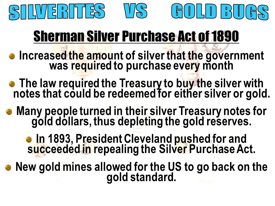 The Bland-Allison Act of 1878 silverites Gold standard enraged the silverites, mostly silver-mining interest and western farmers. Silverites Silverite