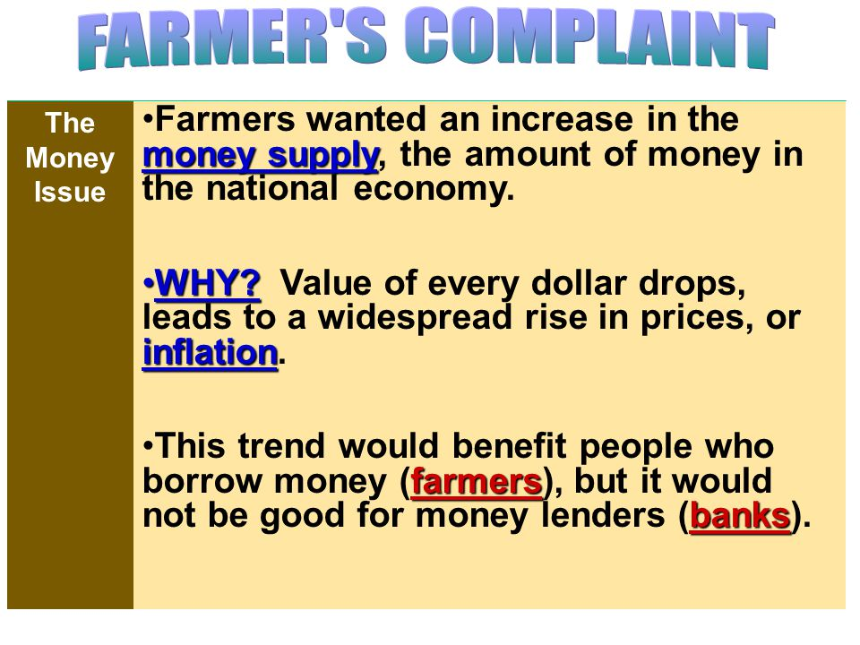 money supplyFarmers wanted an increase in the money supply, the amount of money in the national economy.