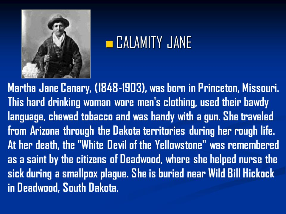 Wild Bill HICKOK Wild Bill HICKOK Deadwood, South Dakota, is where you would find Wild Bill Hickok.