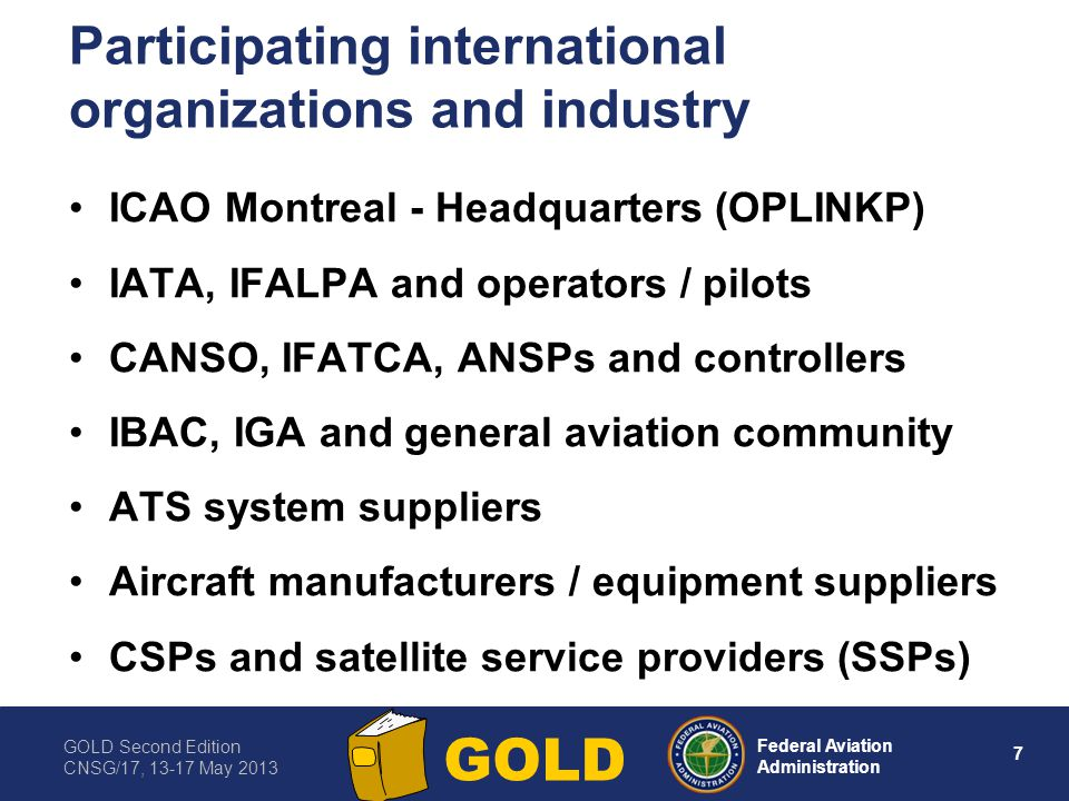 GOLD Second Edition CNSG/17, 13-17 May 2013 18 Federal Aviation Administration GOLD