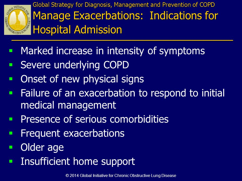 Marked increase in intensity of symptoms Severe underlying COPD Onset of new physical signs Failure of an exacerbation to respond to initial medical m