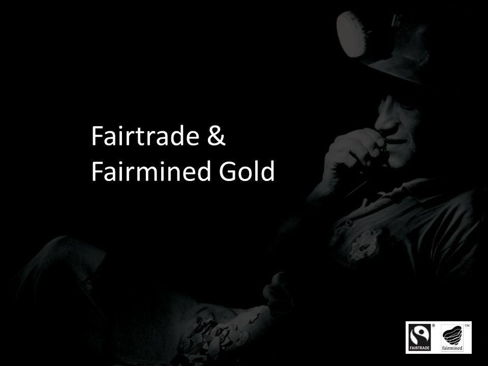 Fairtrade & Fairmined Gold