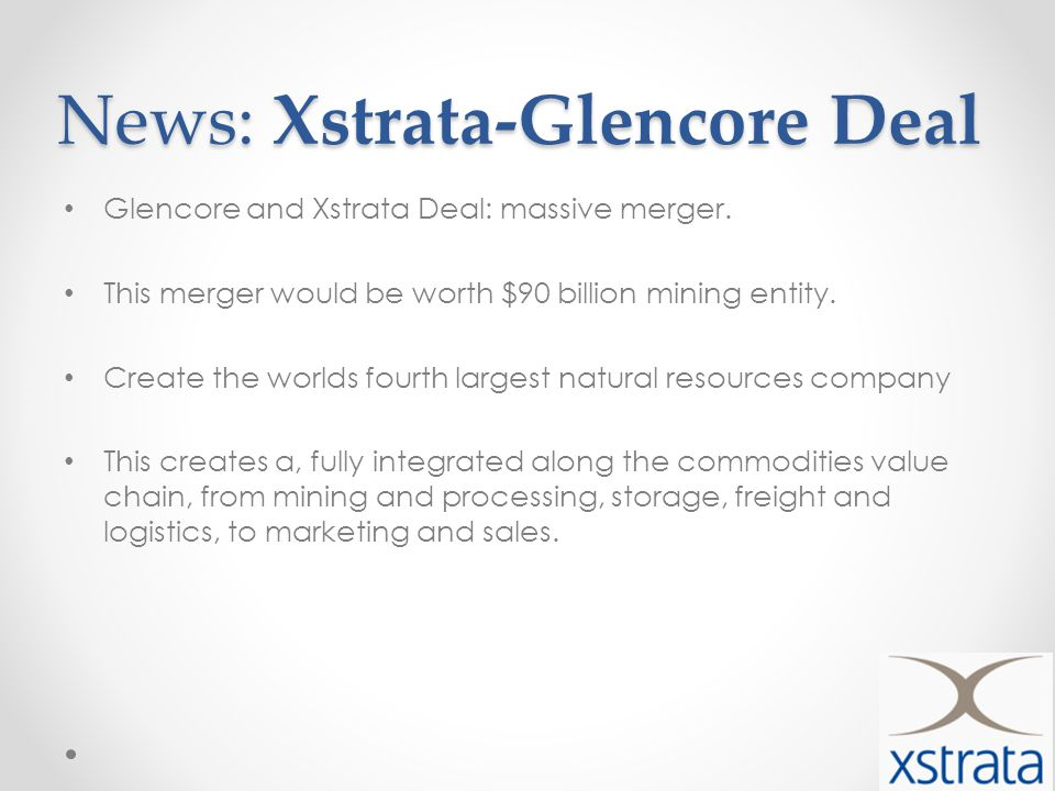 News: Xstrata-Glencore Deal Glencore and Xstrata Deal: massive merger.