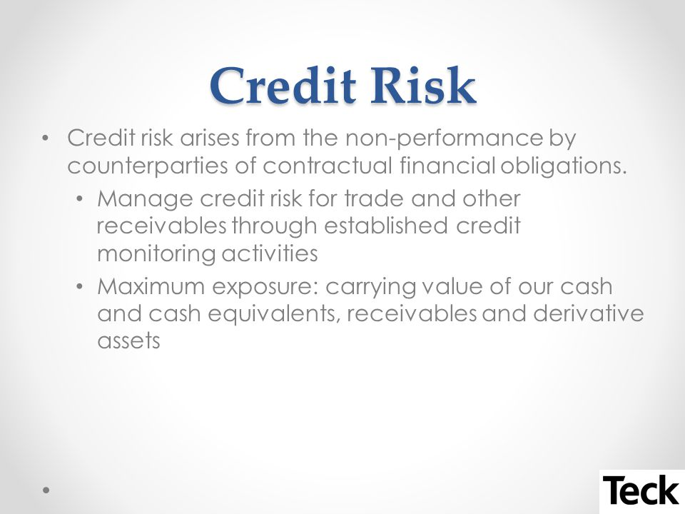 Credit Risk Credit risk arises from the non performance by counterparties of contractual financial obligations.