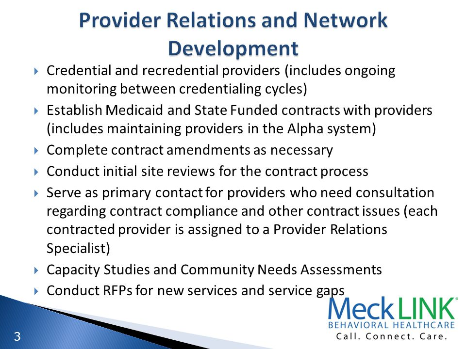 3 Credential and recredential providers (includes ongoing monitoring between credentialing cycles) Establish Medicaid and State Funded contracts with