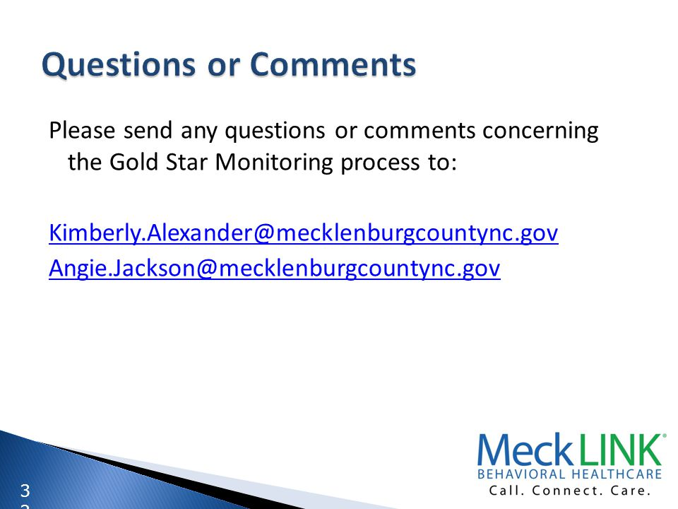3232 Please send any questions or comments concerning the Gold Star Monitoring process to: Kimberly.Alexander@mecklenburgcountync.gov Angie.Jackson@me