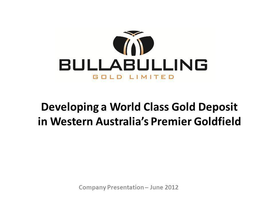 Developing a World Class Gold Deposit in Western Australias Premier Goldfield Company Presentation – June 2012