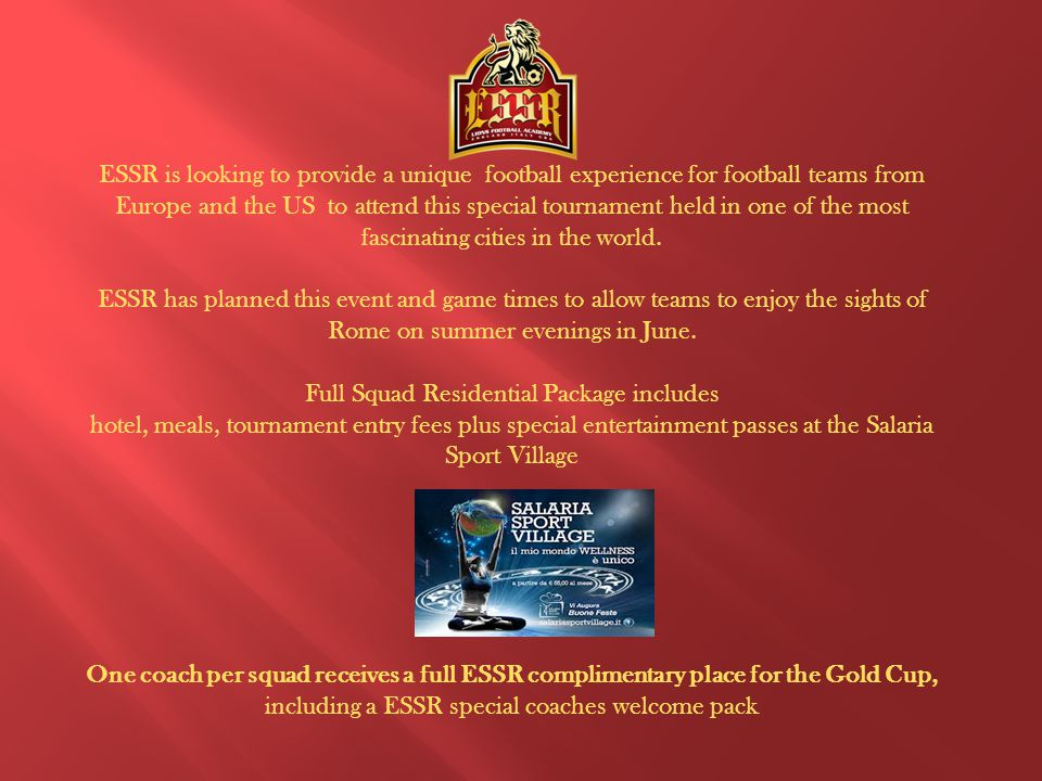 ESSR is looking to provide a unique football experience for football teams from Europe and the US to attend this special tournament held in one of the
