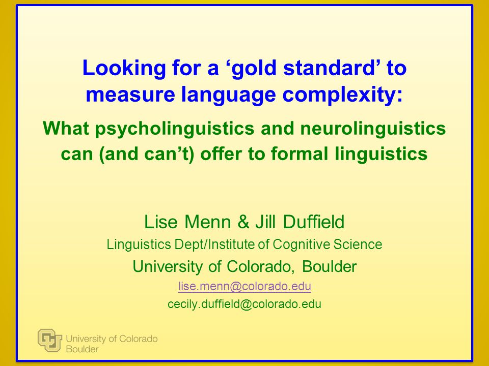 Looking for a gold standard to measure language complexity: What psycholinguistics and neurolinguistics can (and cant) offer to formal linguistics Lis