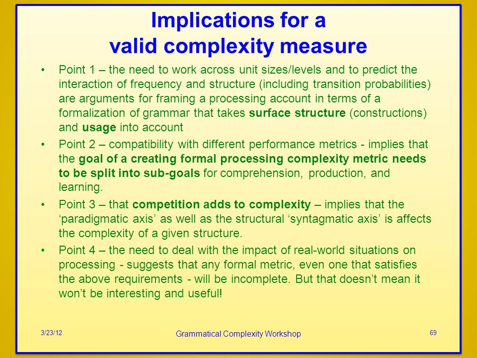 Implications for a valid complexity measure Point 1 – the need to work across unit sizes/levels and to predict the interaction of frequency and struct