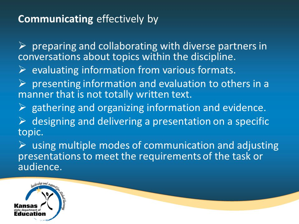 Communicating effectively by preparing and collaborating with diverse partners in conversations about topics within the discipline.