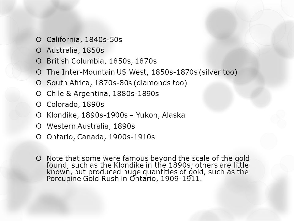 The Great Gold Rush Era Globally, 1848-1929 Were gold rushes quintessentially American.