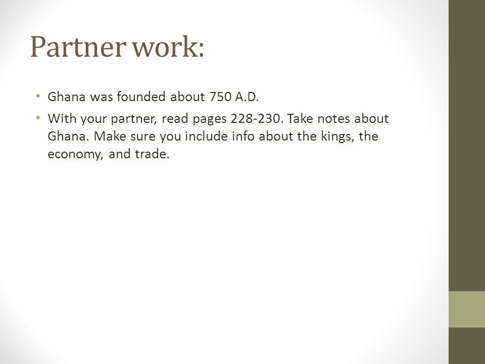 Partner work: Ghana was founded about 750 A.D.With your partner, read pages 228-230.