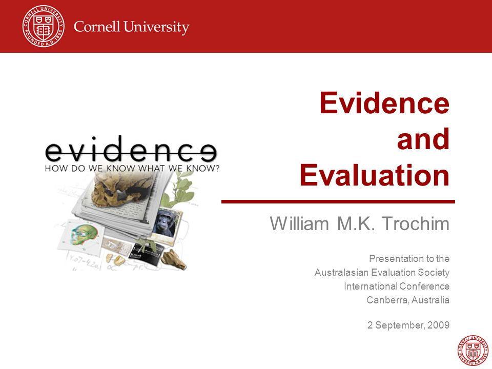 Evidence and Evaluation William M.K.