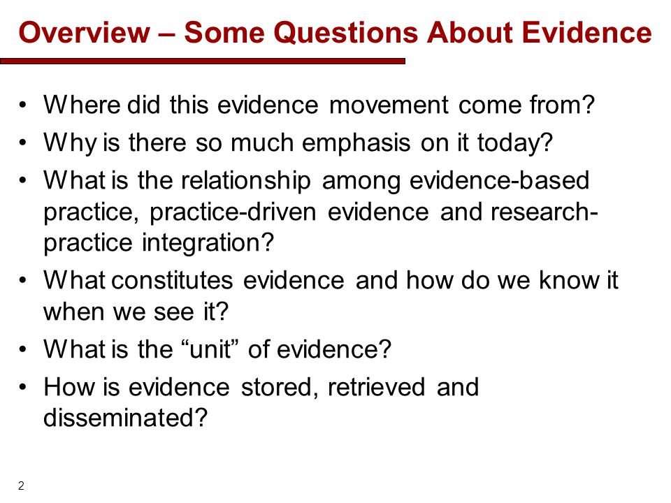 Overview – Some Questions About Evidence Where did this evidence movement come from.