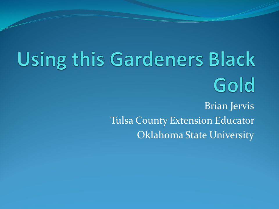 Brian Jervis Tulsa County Extension Educator Oklahoma State University