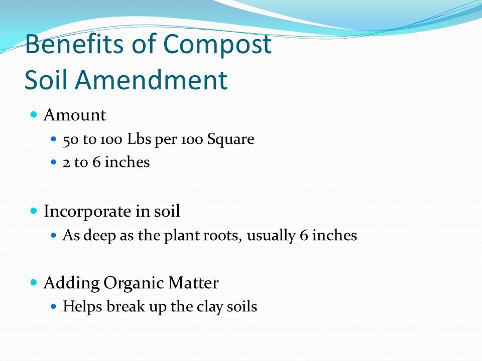 Benefits of Compost Soil Amendment Add Nutrients Nitrogen Phosphorus Potassium Micronutrients Manganese, Copper, Iron and Zinc