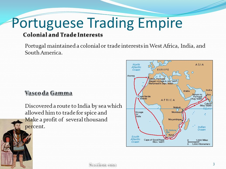 Portuguese Trading Empire Discovered a route to India by sea which allowed him to trade for spice and Make a profit of several thousand percent. Colon