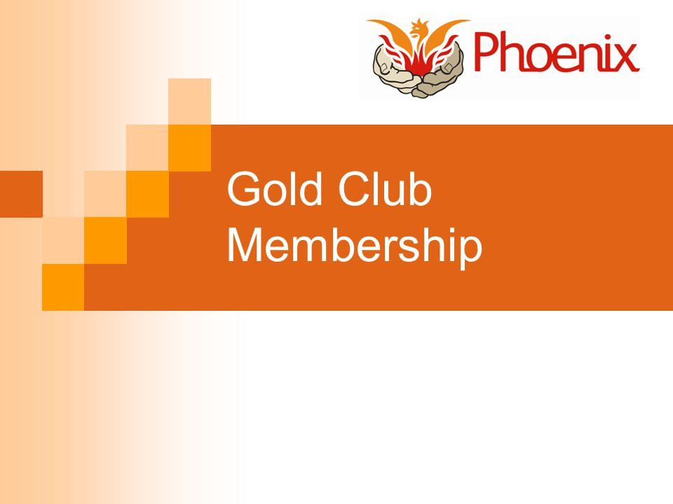 How does Gold Membership work Gold Club Membership is open to any shareholding members Gold Club Members make and keep certain agreements with Phoenix These agreements save Phoenix money Gold Club Members get a share of these savings in the form of a divi every year The scheme is run by Phoenix, and administered by the Co-operative