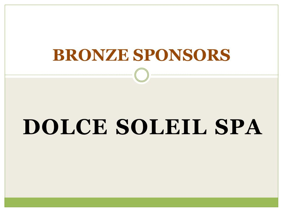 DOLCE SOLEIL SPA BRONZE SPONSORS
