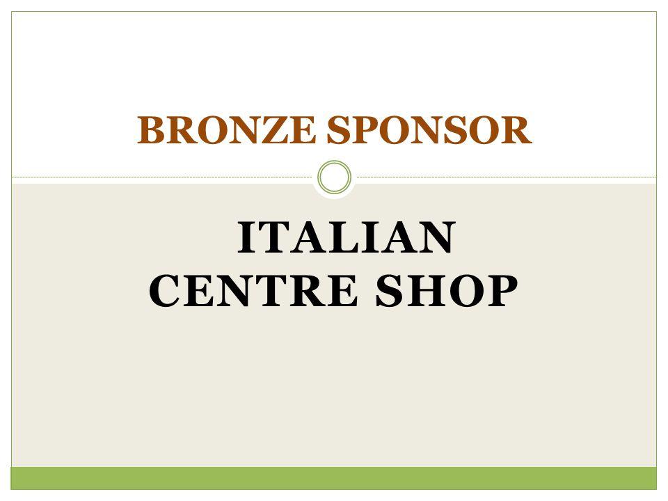 ITALIAN CENTRE SHOP BRONZE SPONSOR