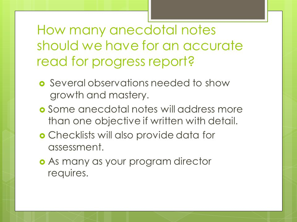 How many anecdotal notes should we have for an accurate read for progress report.