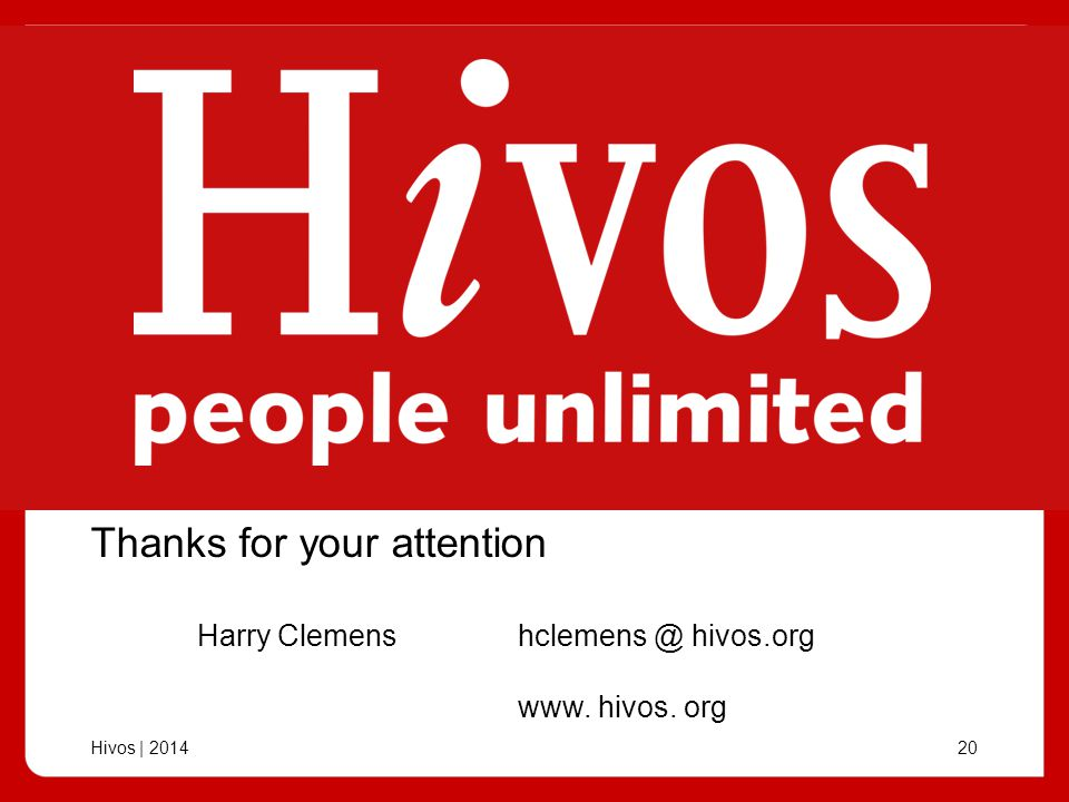 Hivos | Thanks for your attention Harry Clemens hivos.org www. hivos. org