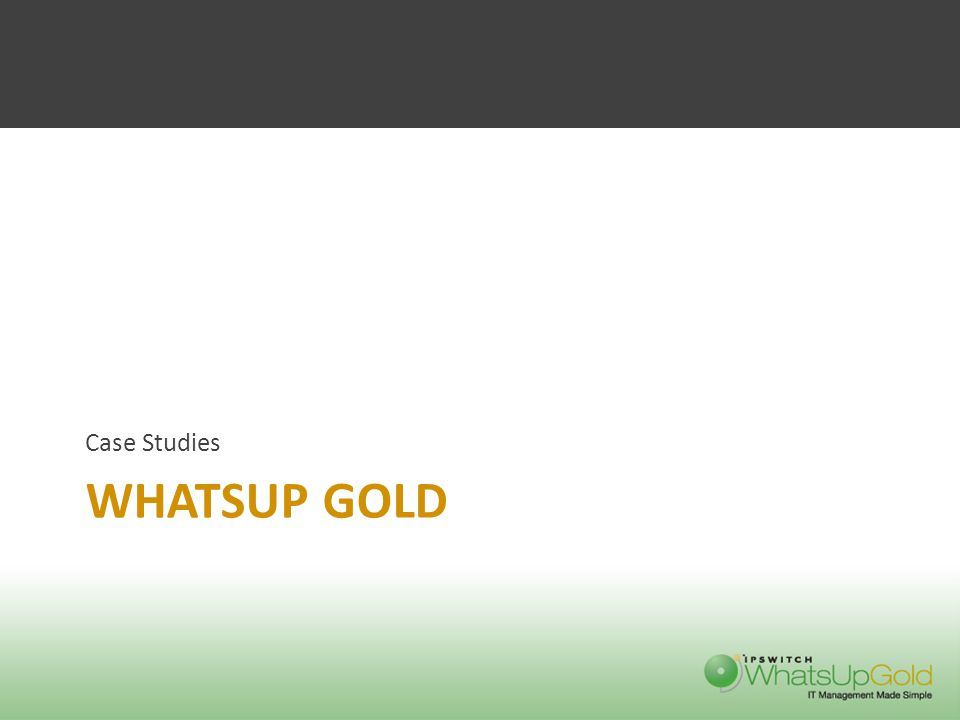 WHATSUP GOLD Case Studies