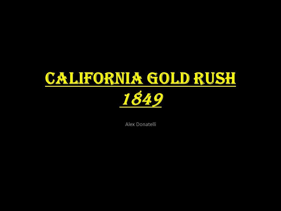 California Gold Rush 1849 Alex Donatelli