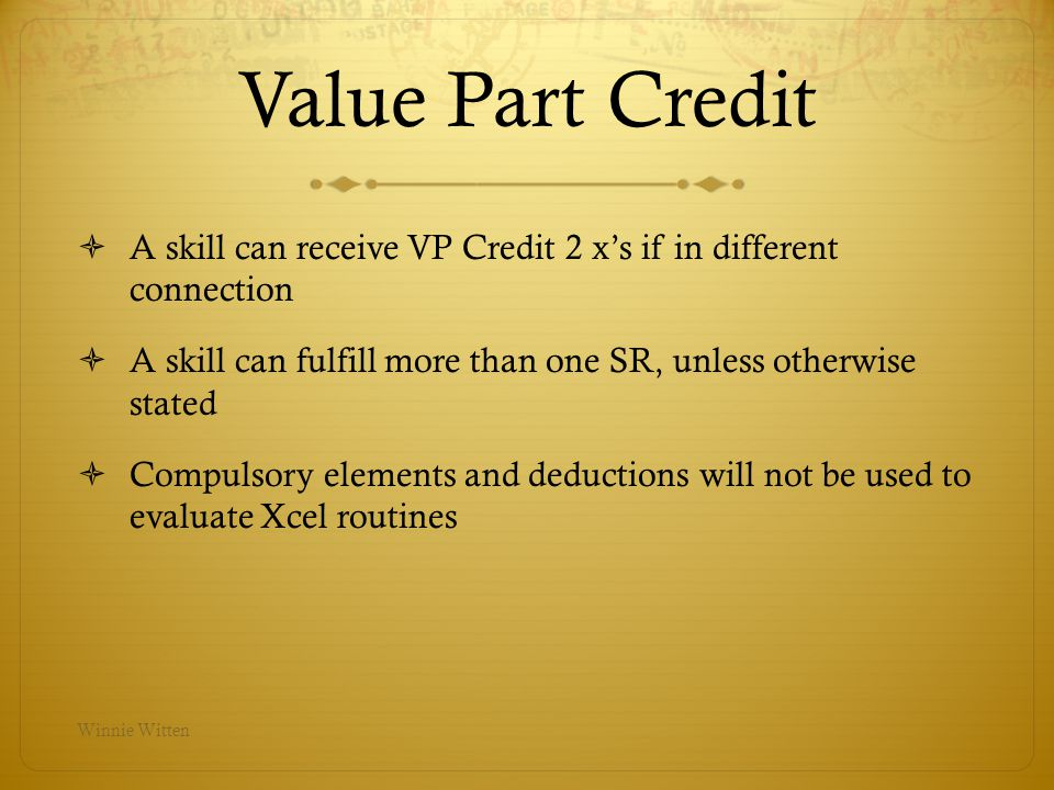 Value Part Credit A skill can receive VP Credit 2 xs if in different connection A skill can fulfill more than one SR, unless otherwise stated Compulso