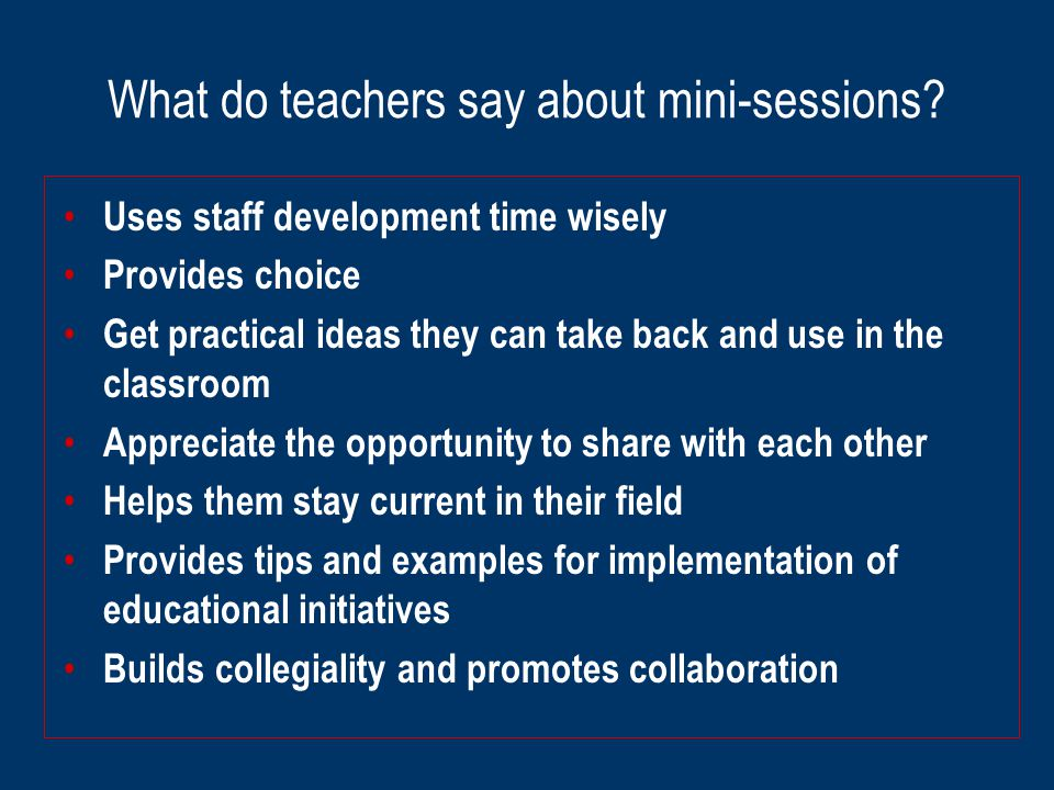 What do teachers say about mini-sessions.