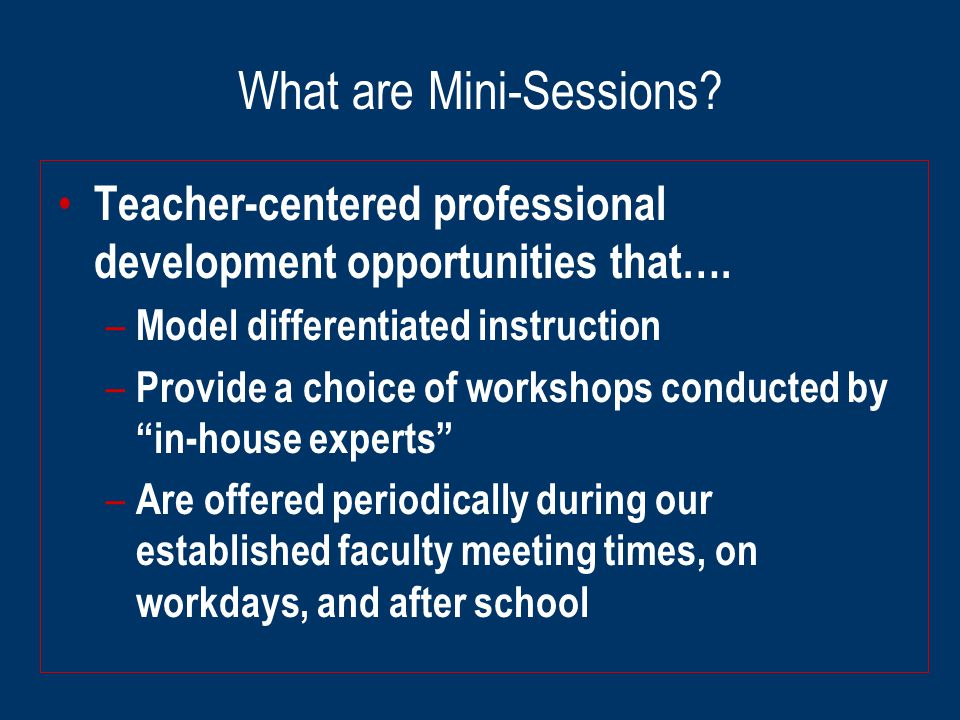 Sample Mini-Session Menu Select two sessions to attend.