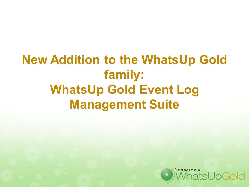 New Addition to the WhatsUp Gold family: WhatsUp Gold Event Log Management Suite