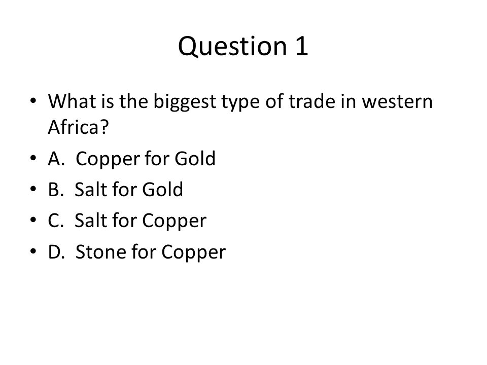 Question 2 Why is salt so important to Africans.A.