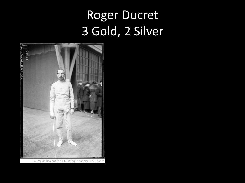Roger Ducret 3 Gold, 2 Silver