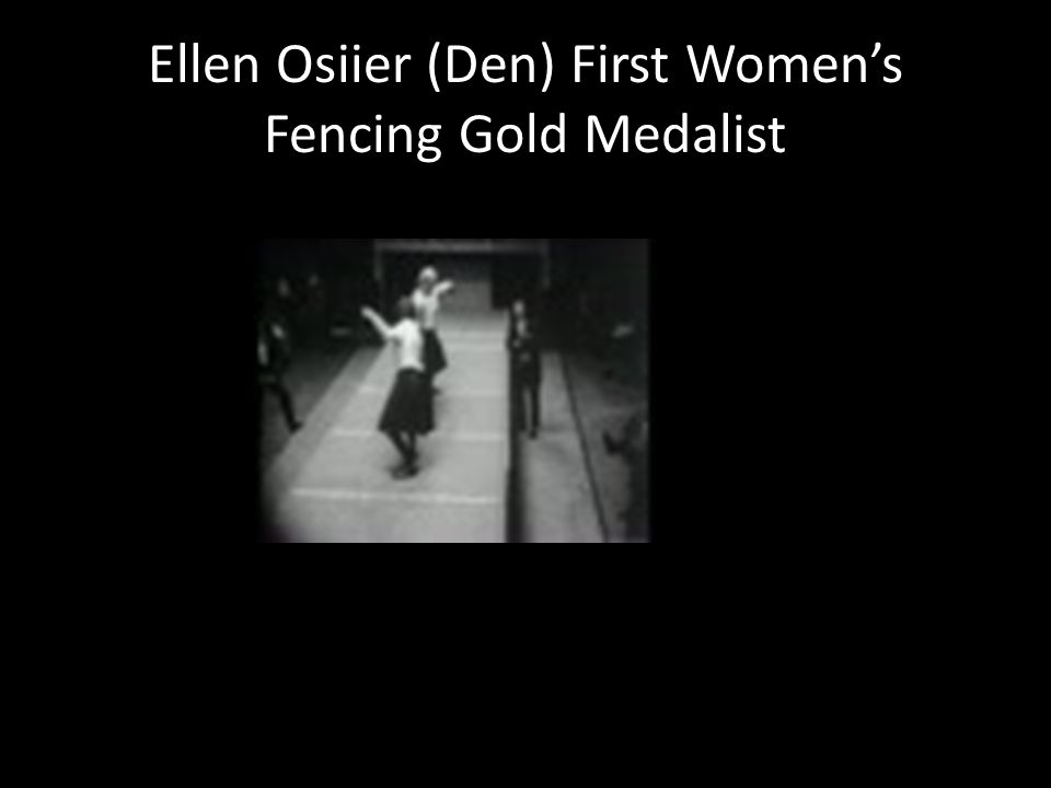 Ellen Osiier (Den) First Womens Fencing Gold Medalist